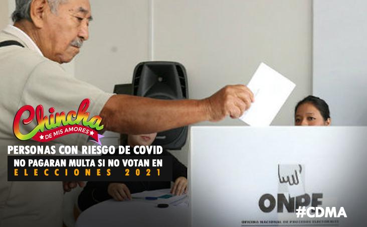 #PERSONAS DE RIESGO FRENTE A COVID-19 NO PAGARÁN MULTA SI NO VOTAN EN ELECCIONES 2021