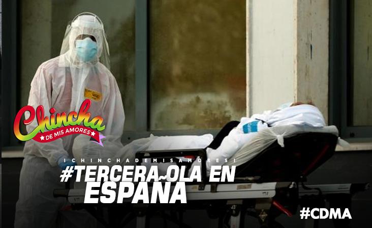#ESPAÑA CONFIRMA QUE ESTAN VIVIENDO TERCERA OLA